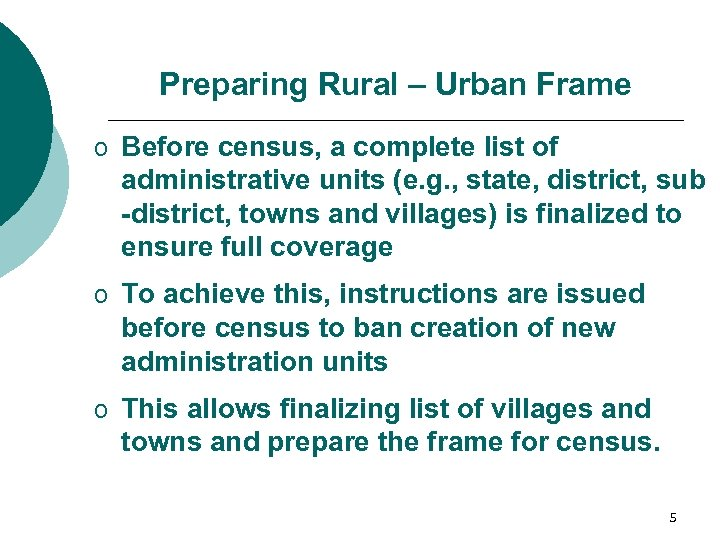 Preparing Rural – Urban Frame o Before census, a complete list of administrative units
