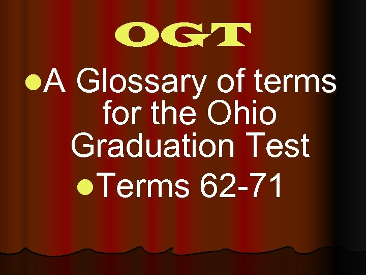 OGT l. A Glossary of terms for the Ohio Graduation Test l. Terms 62