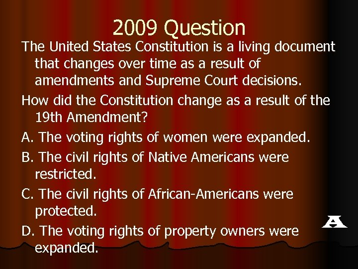 2009 Question The United States Constitution is a living document that changes over time