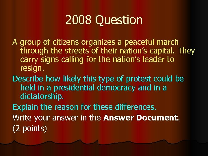 2008 Question A group of citizens organizes a peaceful march through the streets of