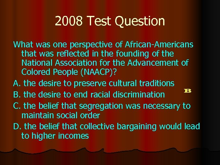 2008 Test Question What was one perspective of African-Americans that was reflected in the
