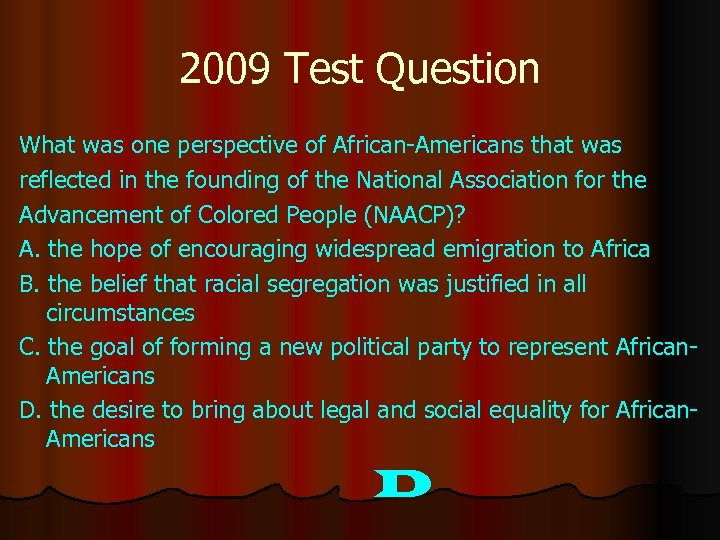 2009 Test Question What was one perspective of African-Americans that was reflected in the