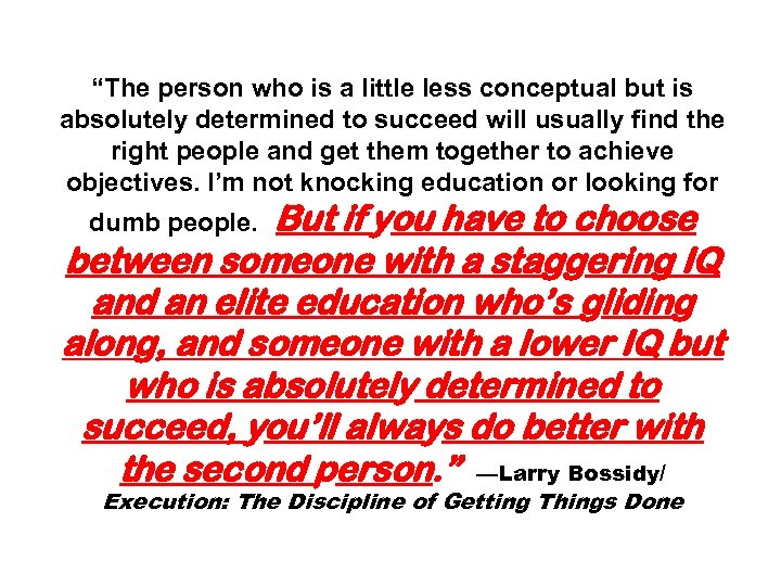 """""""The person who is a little less conceptual but is absolutely determined to succeed"""