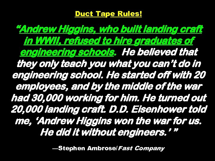 """Duct Tape Rules! """"Andrew Higgins, who built landing craft in WWII, refused to hire"""