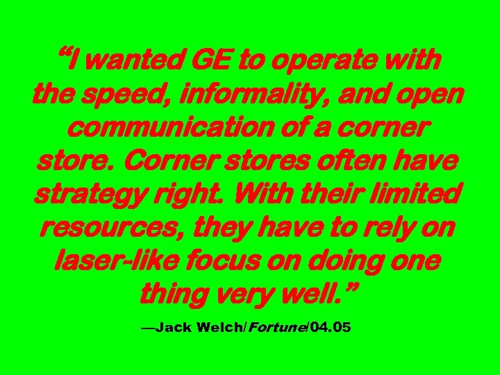 """""""I wanted GE to operate with the speed, informality, and open communication of a"""