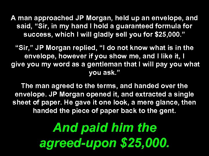 """A man approached JP Morgan, held up an envelope, and said, """"Sir, in my"""
