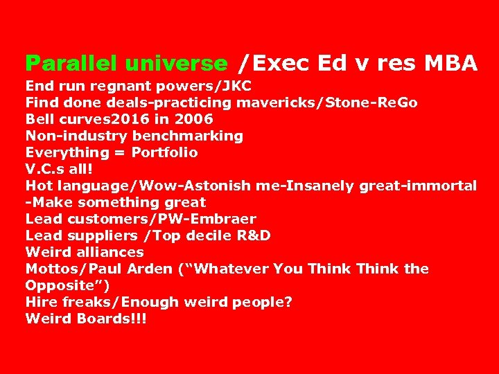 Parallel universe /Exec Ed v res MBA End run regnant powers/JKC Find done deals-practicing