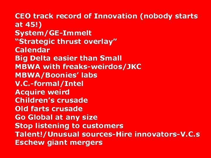 "CEO track record of Innovation (nobody starts at 45!) System/GE-Immelt ""Strategic thrust overlay"" Calendar"