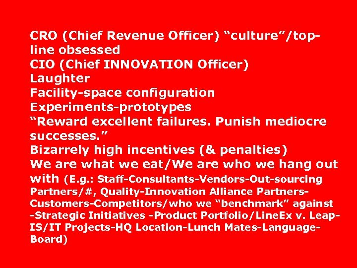 """CRO (Chief Revenue Officer) """"culture""""/topline obsessed CIO (Chief INNOVATION Officer) Laughter Facility-space configuration Experiments-prototypes"""
