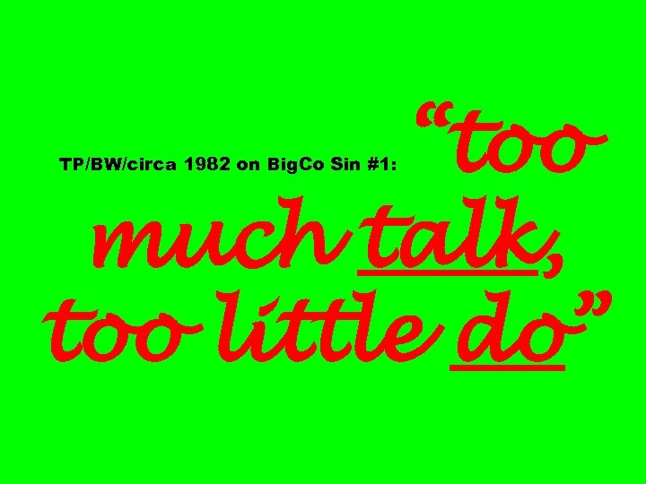 """""""too much talk, too little do"""" TP/BW/circa 1982 on Big. Co Sin #1:"""