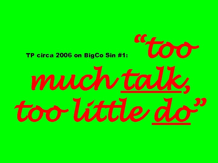 """""""too much talk, too little do"""" TP circa 2006 on Big. Co Sin #1:"""