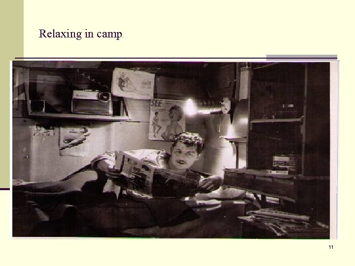 Relaxing in camp. 11