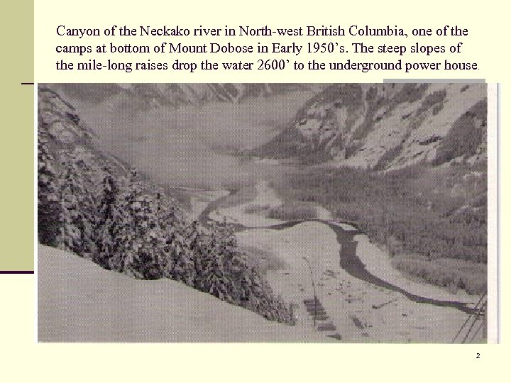 Canyon of the Neckako river in North-west British Columbia, one of the camps at