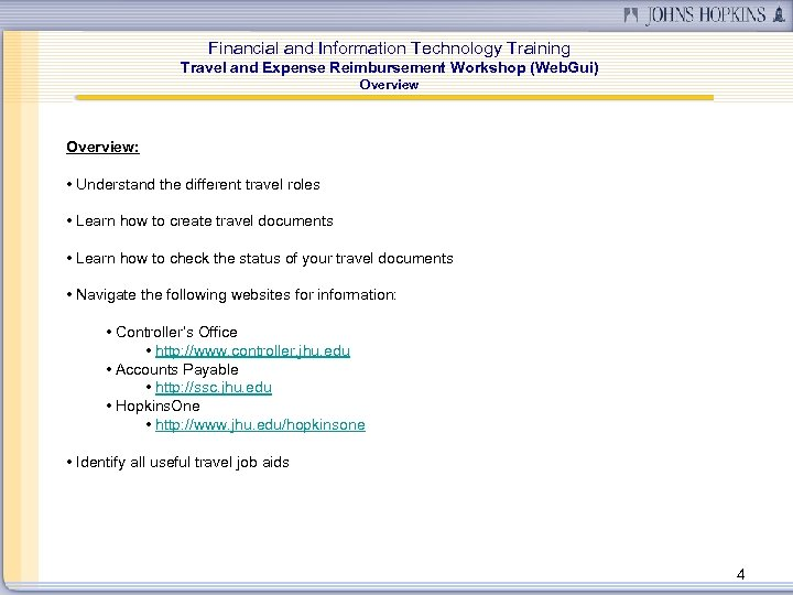 Financial and Information Technology Training Travel and Expense Reimbursement Workshop (Web. Gui) Overview: •