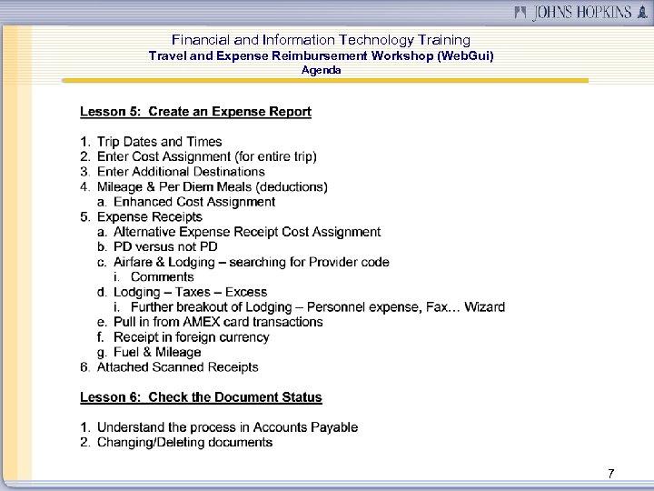 Financial and Information Technology Training Travel and Expense Reimbursement Workshop (Web. Gui) Agenda 7