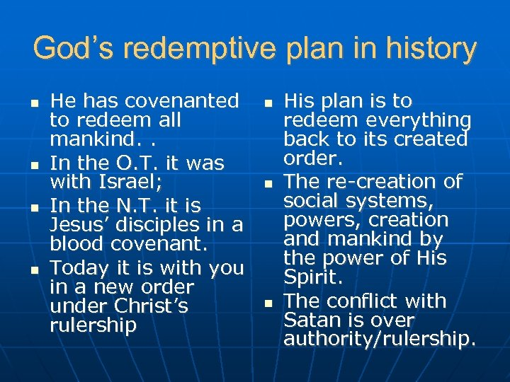 God's redemptive plan in history He has covenanted to redeem all mankind. . In