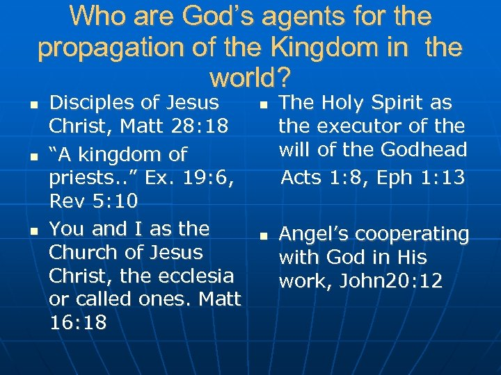 Who are God's agents for the propagation of the Kingdom in the world? Disciples