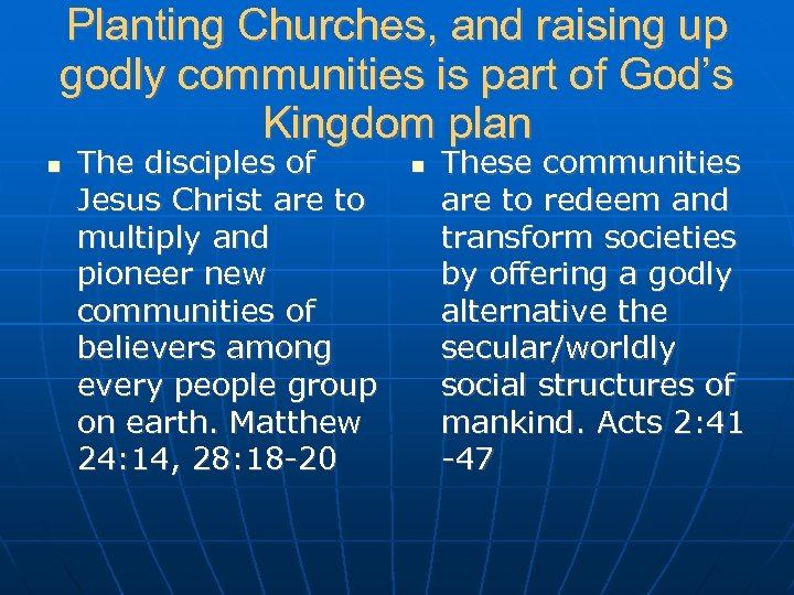 Planting Churches, and raising up godly communities is part of God's Kingdom plan The