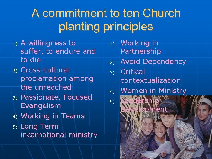 A commitment to ten Church planting principles 1) 2) 3) 4) 5) A willingness