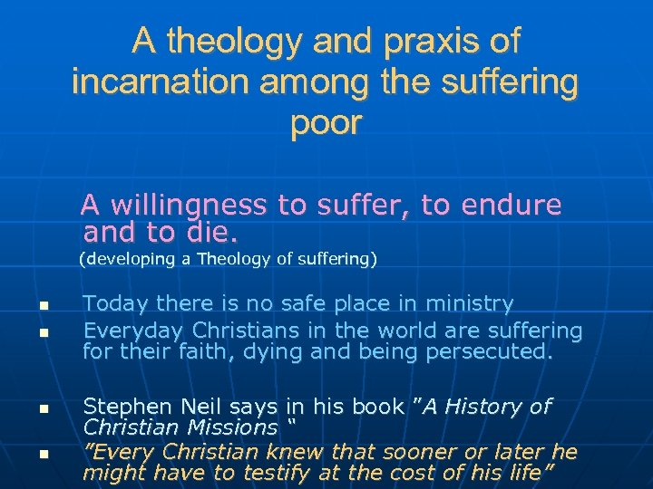 A theology and praxis of incarnation among the suffering poor A willingness to suffer,