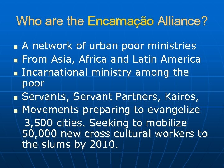 Who are the Encarnação Alliance? A network of urban poor ministries From Asia, Africa