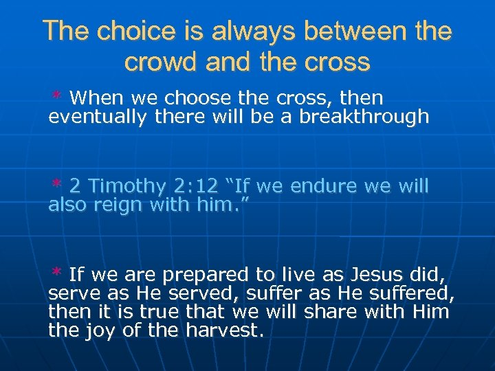 The choice is always between the crowd and the cross * When we choose