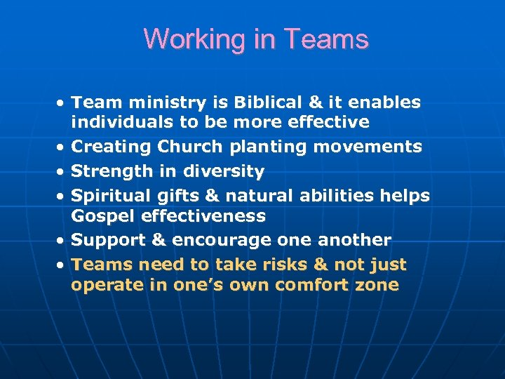 Working in Teams • Team ministry is Biblical & it enables individuals to be