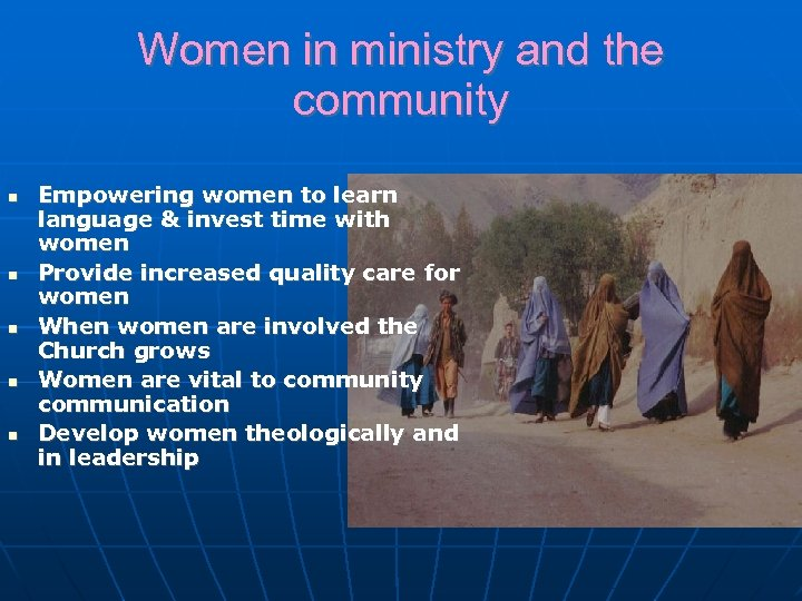 Women in ministry and the community Empowering women to learn language & invest time