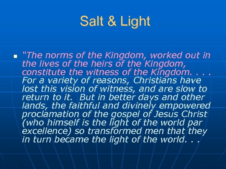"Salt & Light ""The norms of the Kingdom, worked out in the lives of"