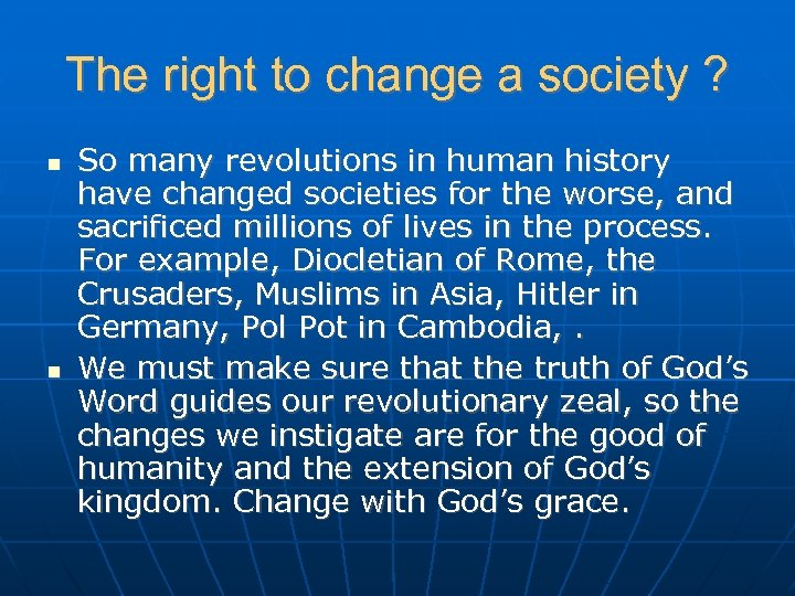 The right to change a society ? So many revolutions in human history have