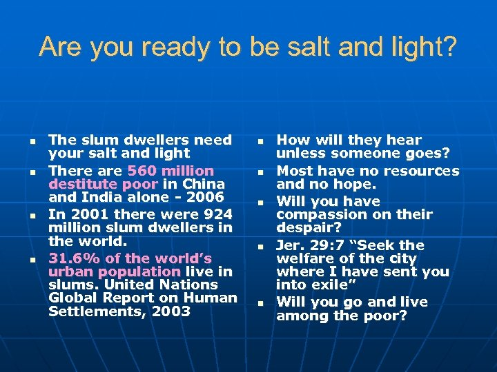 Are you ready to be salt and light? The slum dwellers need your salt