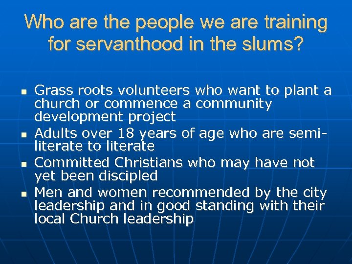Who are the people we are training for servanthood in the slums? Grass roots