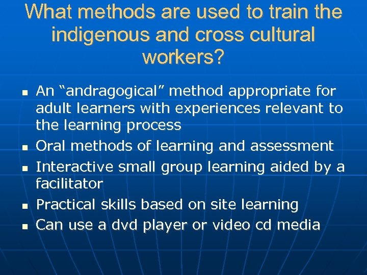 "What methods are used to train the indigenous and cross cultural workers? An ""andragogical"""