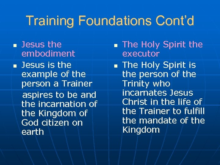 Training Foundations Cont'd Jesus the embodiment Jesus is the example of the person a
