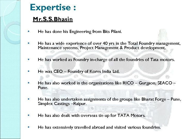 Expertise : Mr. S. S. Bhasin • He has done his Engineering from Bits