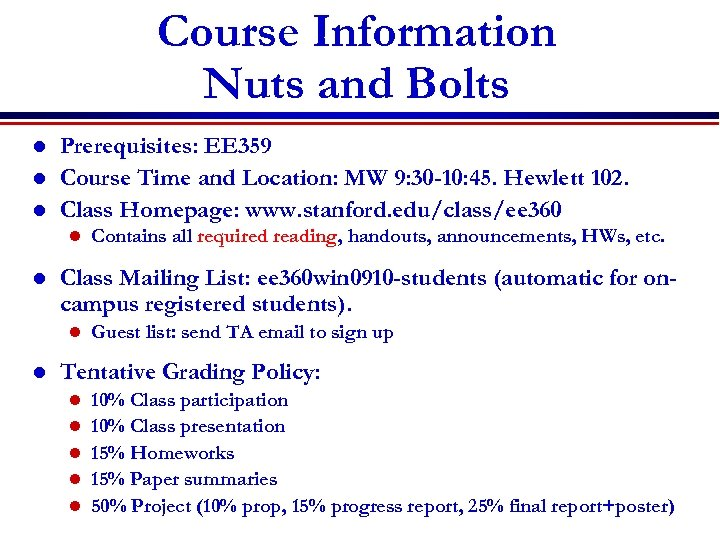 Course Information Nuts and Bolts l l l Prerequisites: EE 359 Course Time and