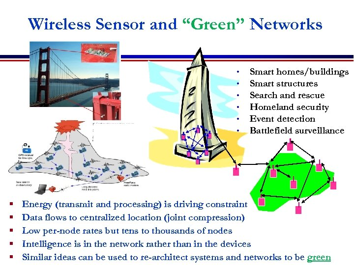 "Wireless Sensor and ""Green"" Networks • • • § § § Smart homes/buildings Smart"