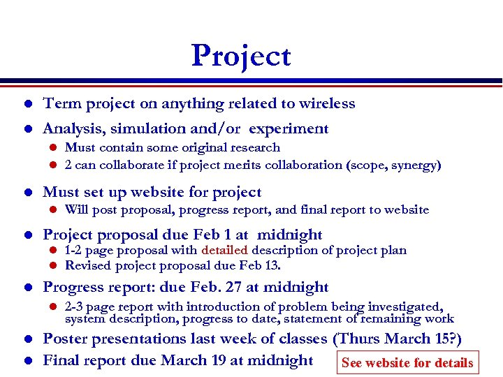 Project l l Term project on anything related to wireless Analysis, simulation and/or experiment