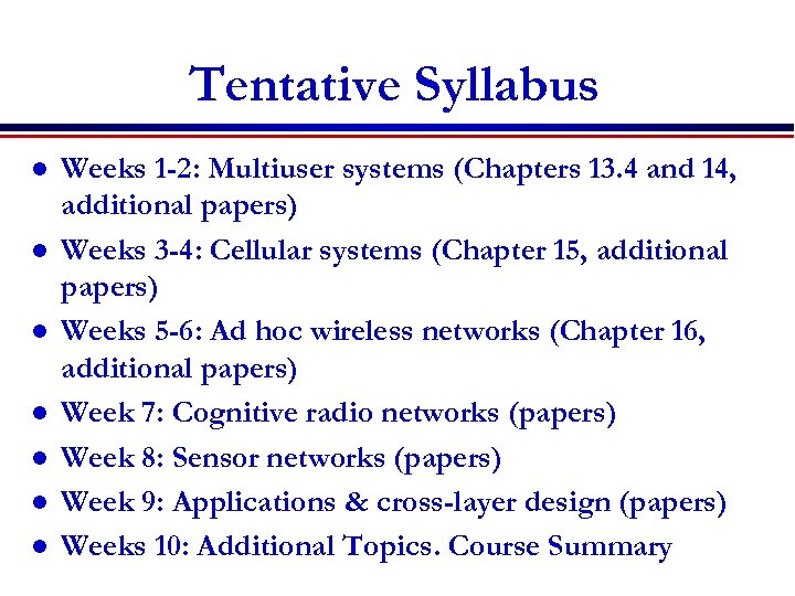 Tentative Syllabus l l l l Weeks 1 -2: Multiuser systems (Chapters 13. 4
