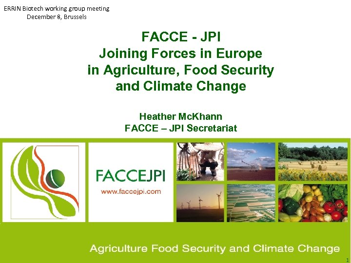 ERRIN Biotech working group meeting December 8, Brussels FACCE - JPI Joining Forces in