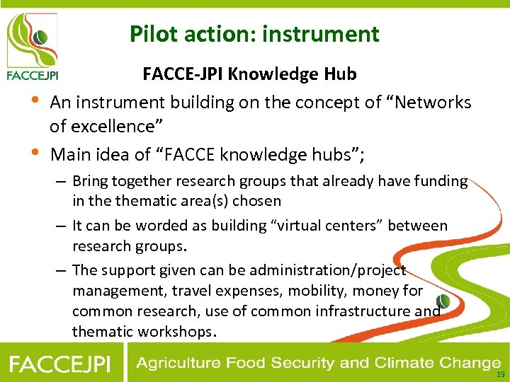 Pilot action: instrument • • FACCE-JPI Knowledge Hub An instrument building on the concept