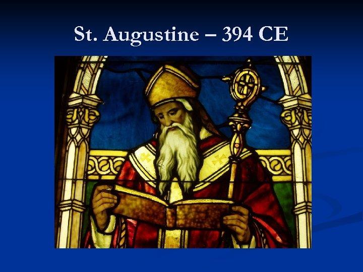 St. Augustine – 394 CE