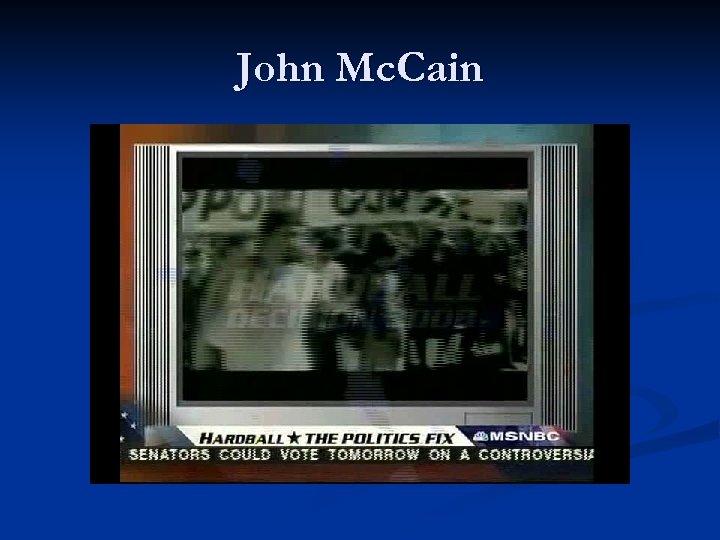 John Mc. Cain