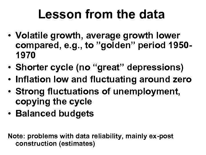 Lesson from the data • Volatile growth, average growth lower compared, e. g. ,