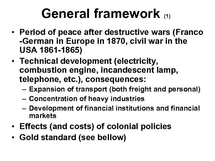 General framework (1) • Period of peace after destructive wars (Franco -German in Europe