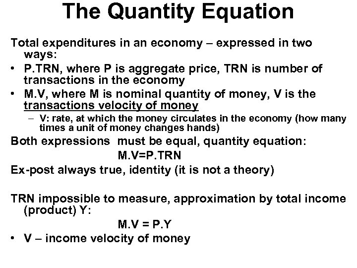The Quantity Equation Total expenditures in an economy – expressed in two ways: •