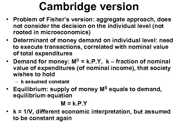 Cambridge version • Problem of Fisher's version: aggregate approach, does not consider the decision