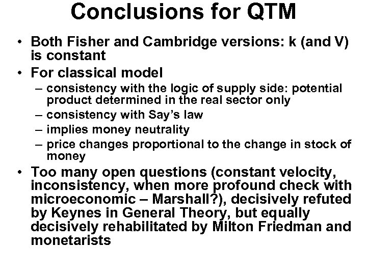 Conclusions for QTM • Both Fisher and Cambridge versions: k (and V) is constant