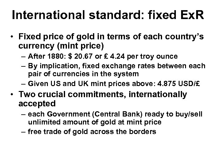International standard: fixed Ex. R • Fixed price of gold in terms of each