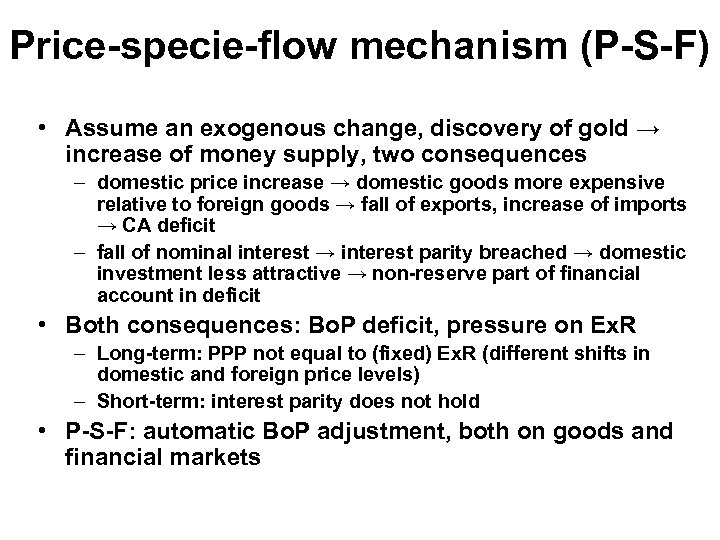 Price-specie-flow mechanism (P-S-F) • Assume an exogenous change, discovery of gold → increase of